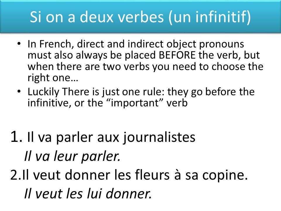 Si on a deux verbes (un infinitif)