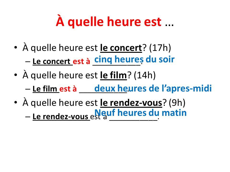 À quelle heure est … À quelle heure est le concert (17h)