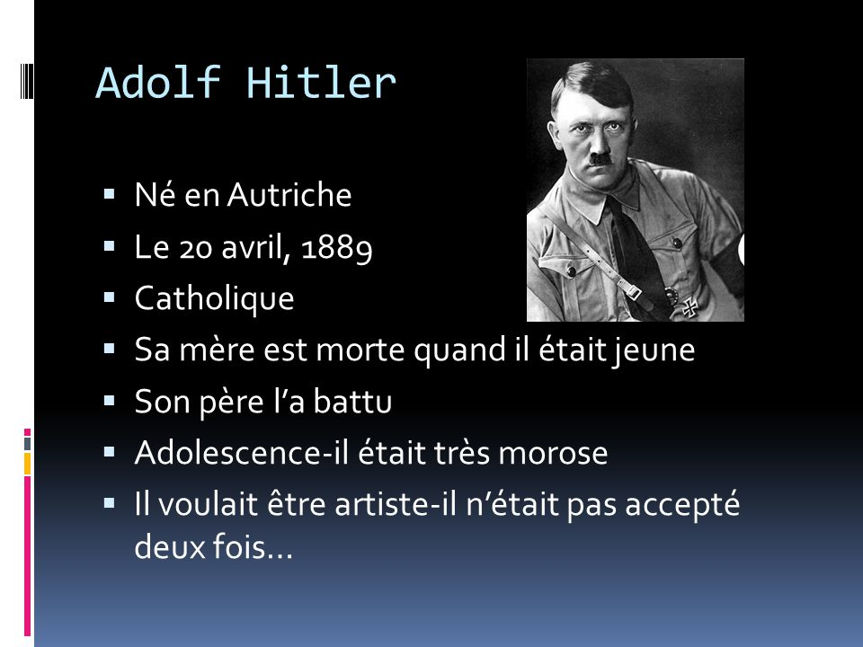Adolf Hitler Né en Autriche Le 20 avril, 1889 Catholique