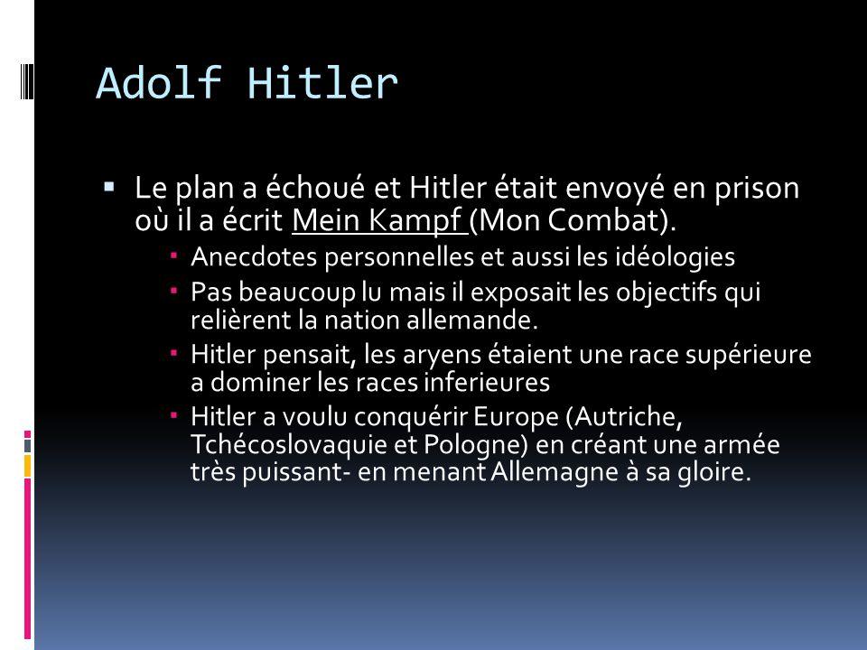 Adolf Hitler Le plan a échoué et Hitler était envoyé en prison où il a écrit Mein Kampf (Mon Combat).