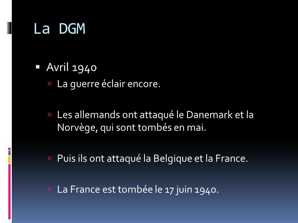 La DGM Avril 1940 La guerre éclair encore.
