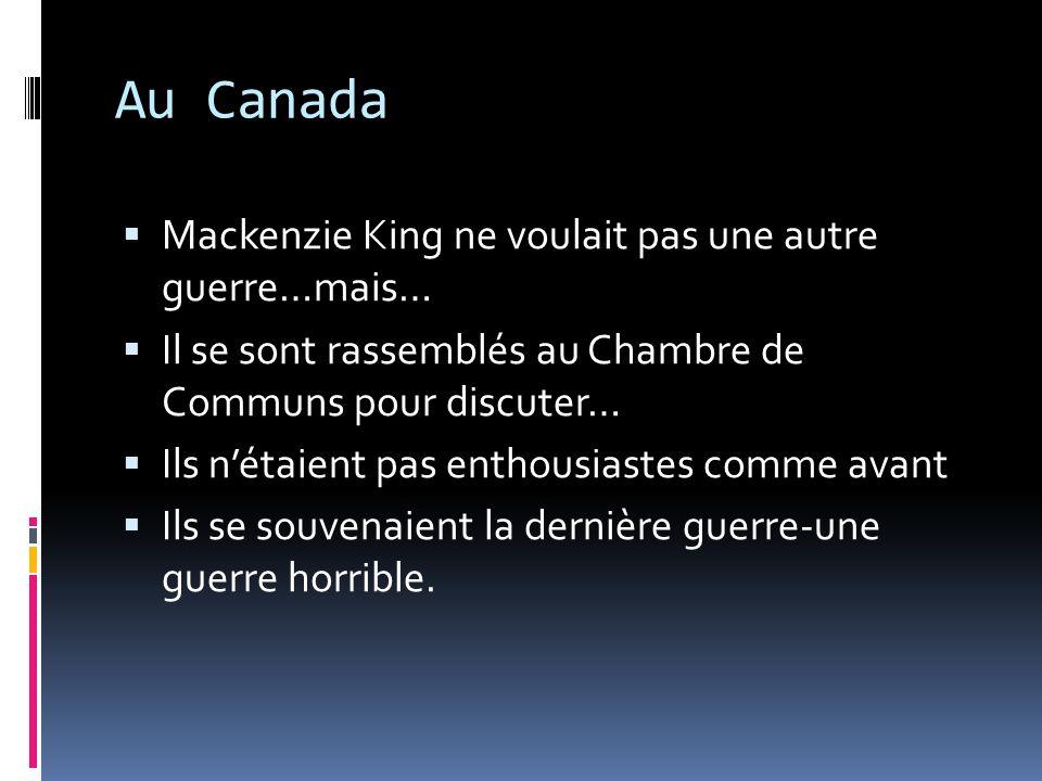 Au Canada Mackenzie King ne voulait pas une autre guerre…mais…