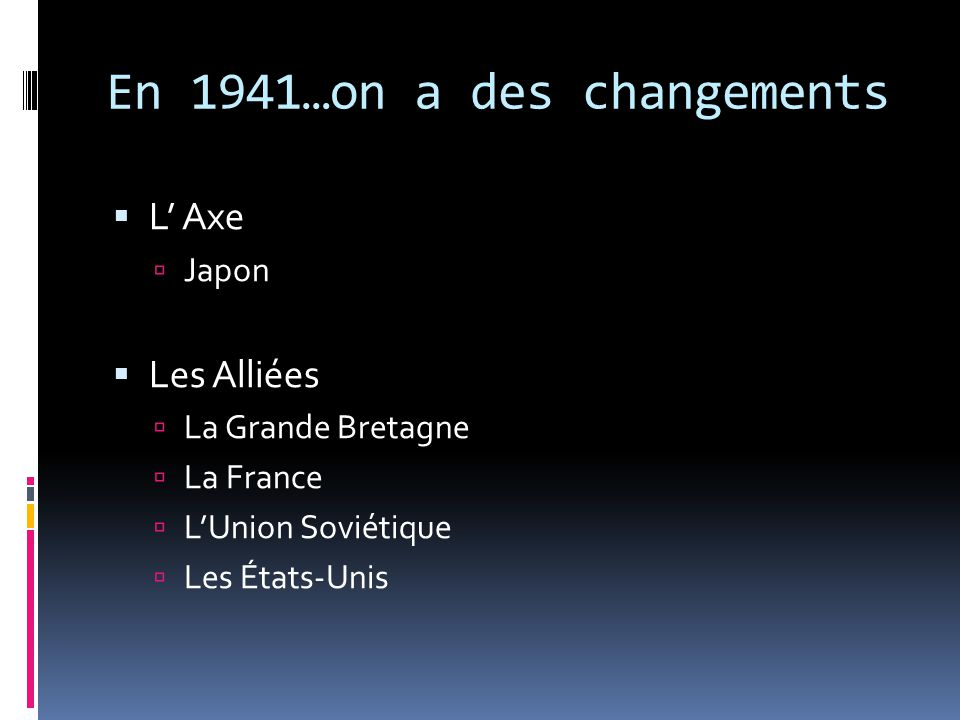 En 1941…on a des changements