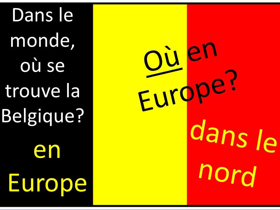 Dans le monde, où se trouve la Belgique