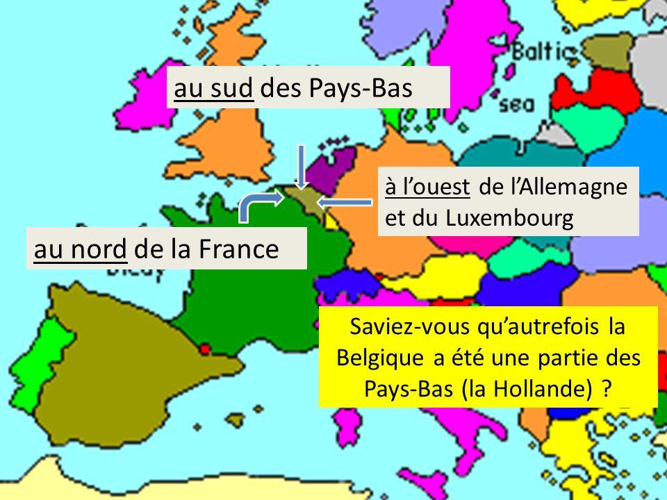 au sud des Pays-Bas au nord de la France à l'ouest de l'Allemagne