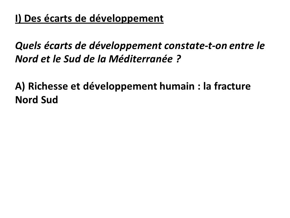 I) Des écarts de développement