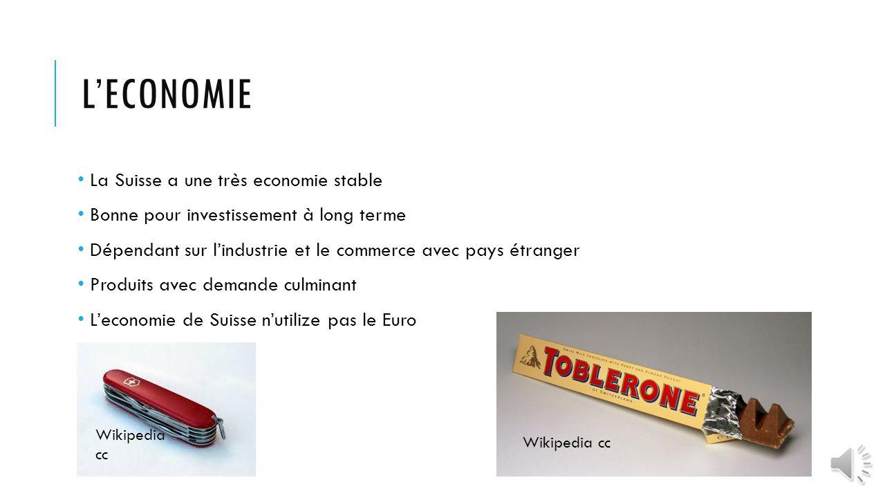 L'economie La Suisse a une très economie stable