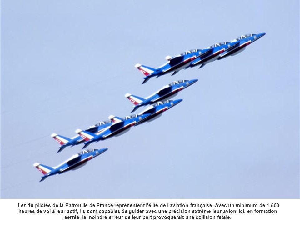 Les 10 pilotes de la Patrouille de France représentent l élite de l aviation française.