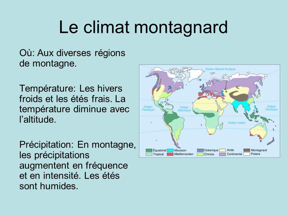 Le climat montagnard Où: Aux diverses régions de montagne.