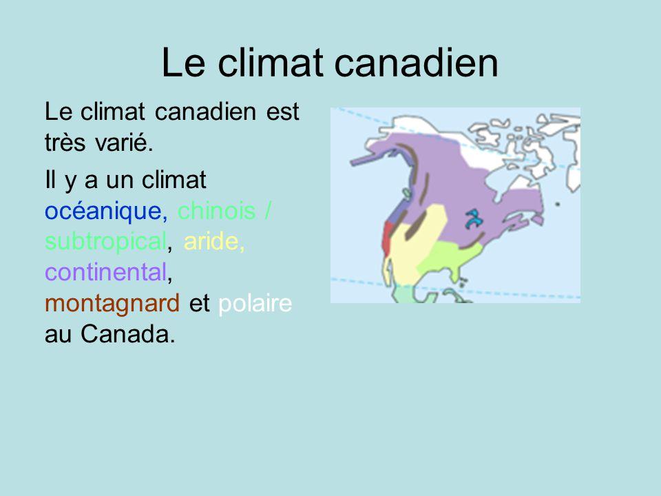 Le climat canadien Le climat canadien est très varié.
