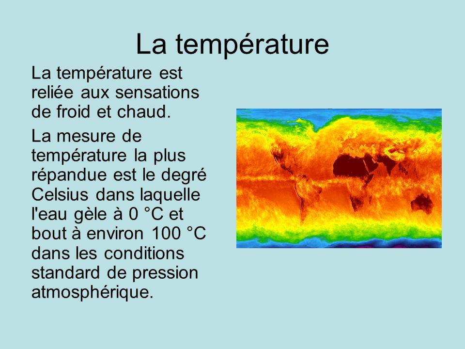 La température La température est reliée aux sensations de froid et chaud.