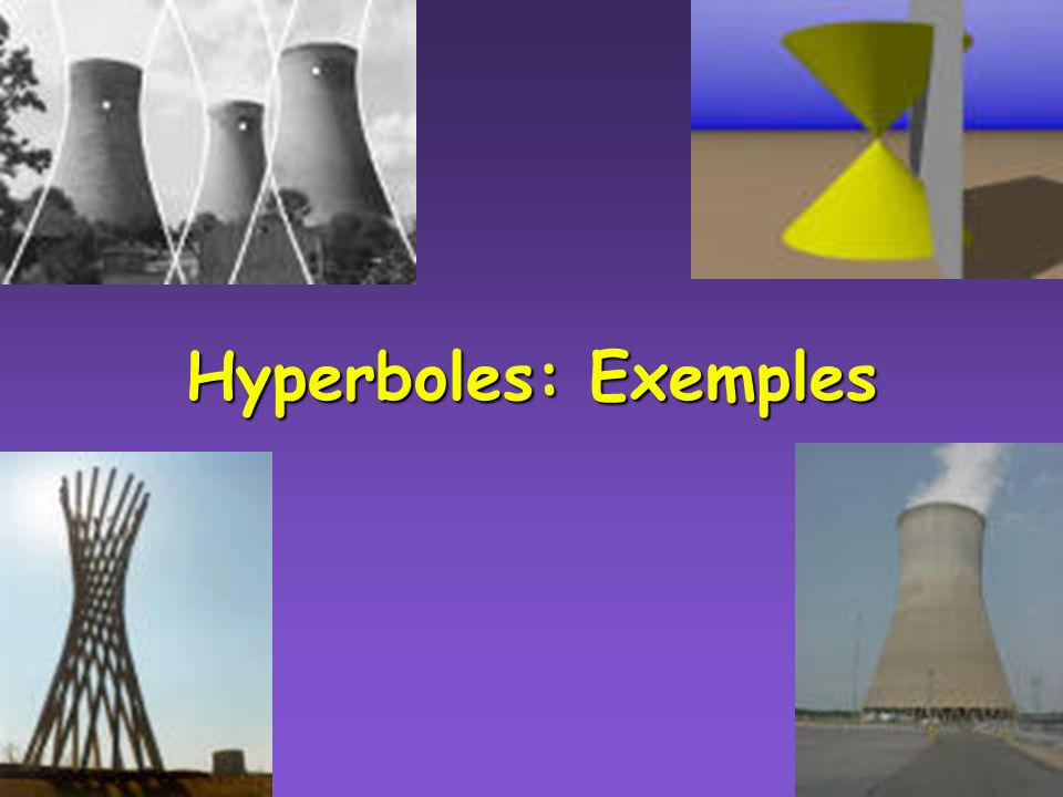 Hyperboles: Exemples