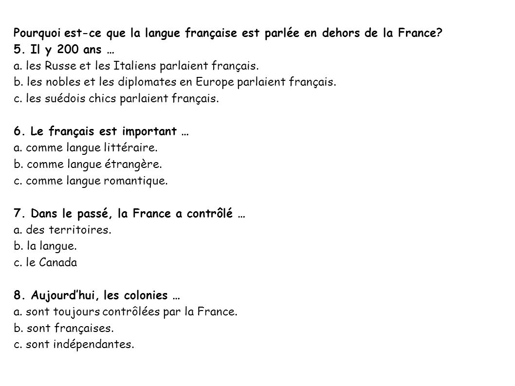 Pourquoi est-ce que la langue française est parlée en dehors de la France