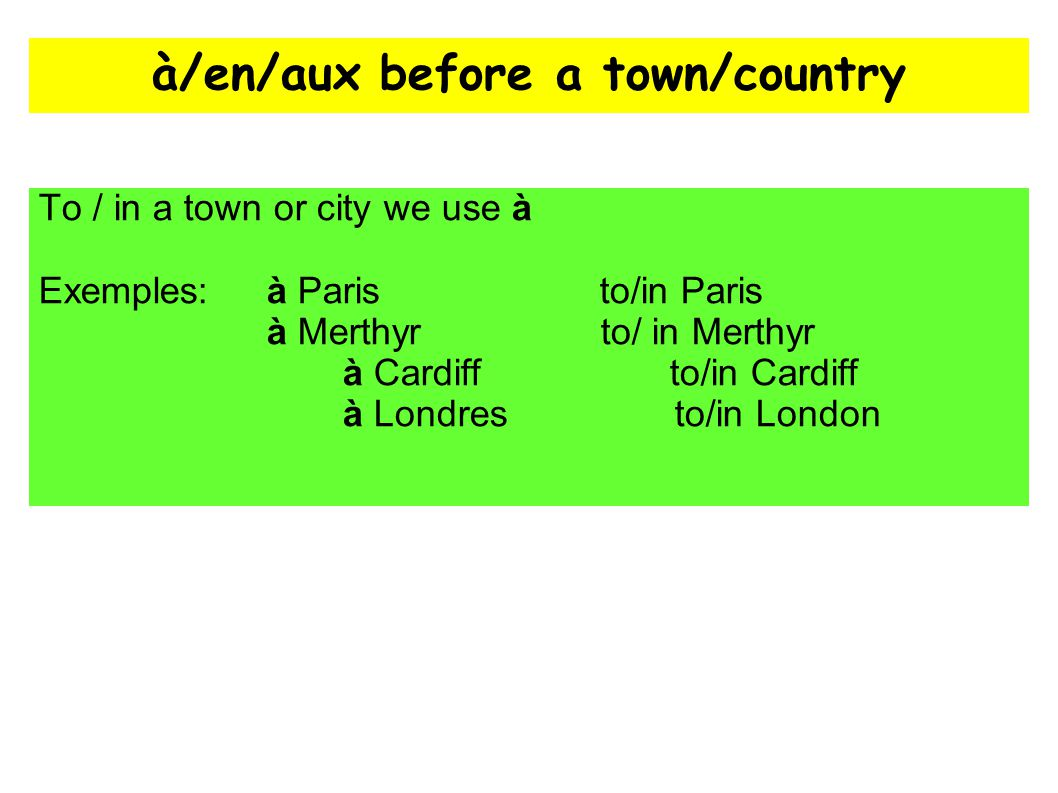 à/en/aux before a town/country