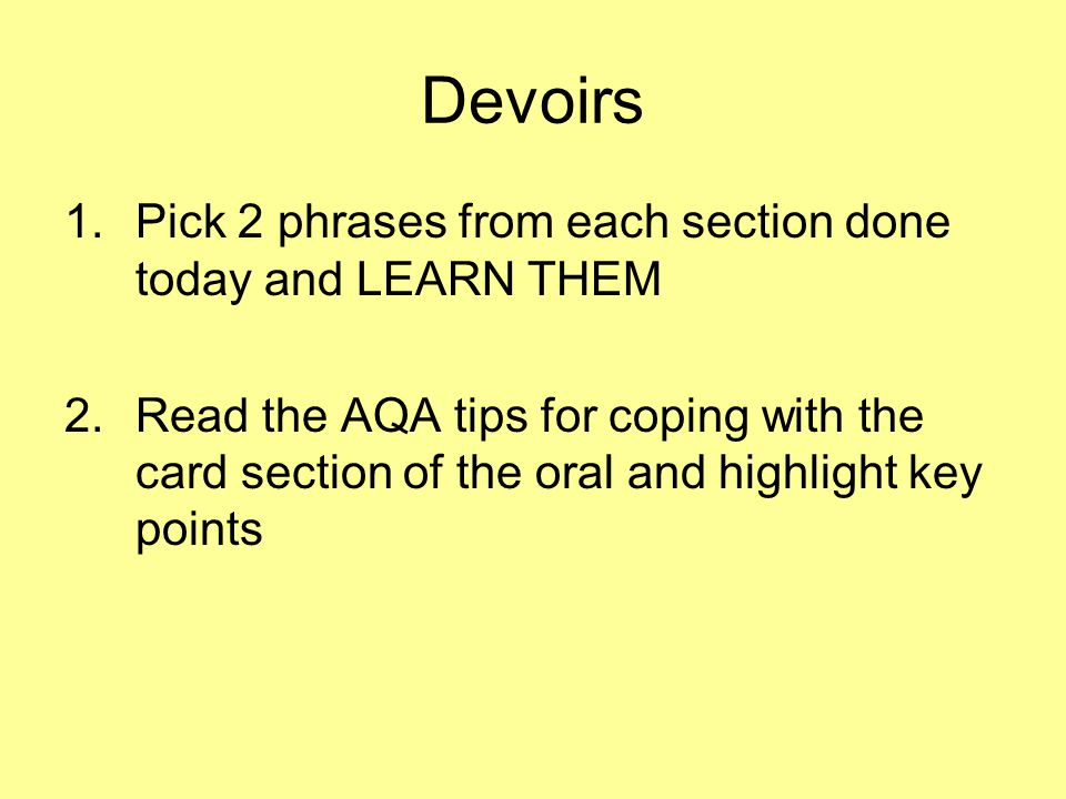 Devoirs Pick 2 phrases from each section done today and LEARN THEM