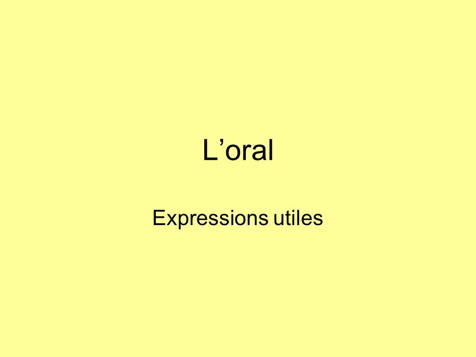 L'oral Expressions utiles