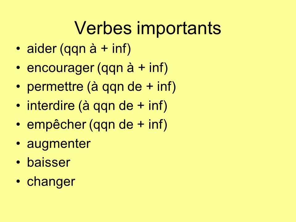 Verbes importants aider (qqn à + inf) encourager (qqn à + inf)