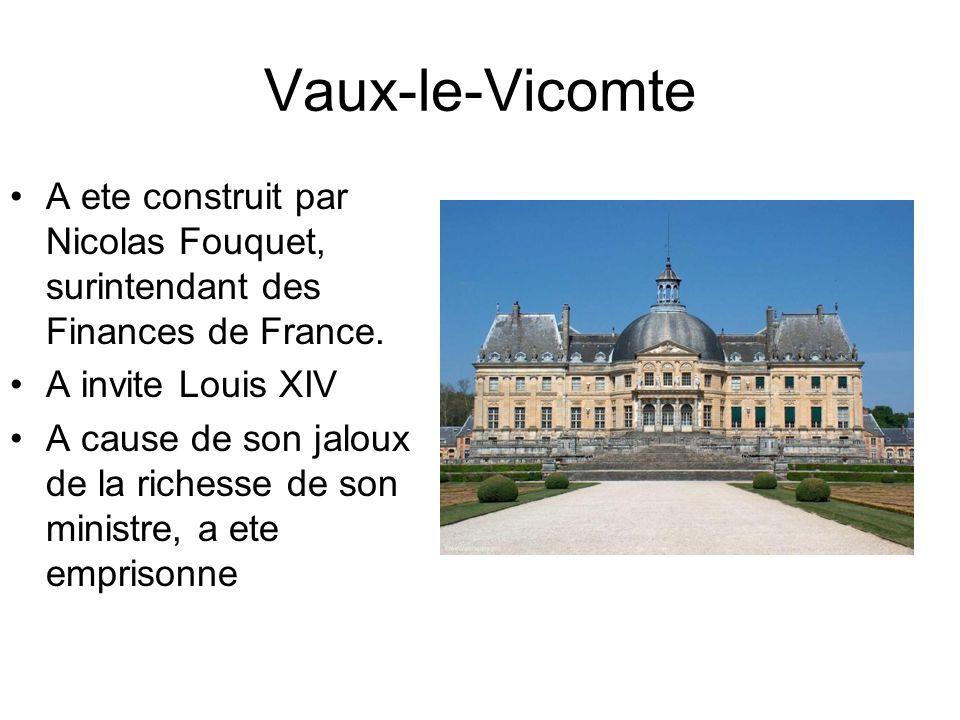 Vaux-le-Vicomte A ete construit par Nicolas Fouquet, surintendant des Finances de France. A invite Louis XIV.