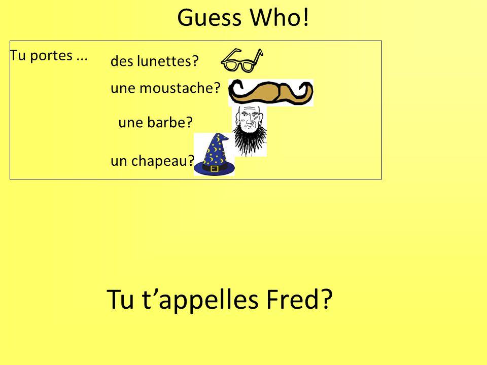 Tu t'appelles Fred Guess Who! Tu portes ... des lunettes