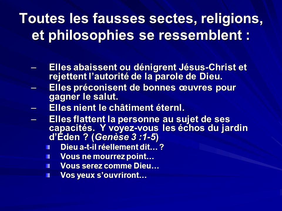 Toutes les fausses sectes, religions, et philosophies se ressemblent :