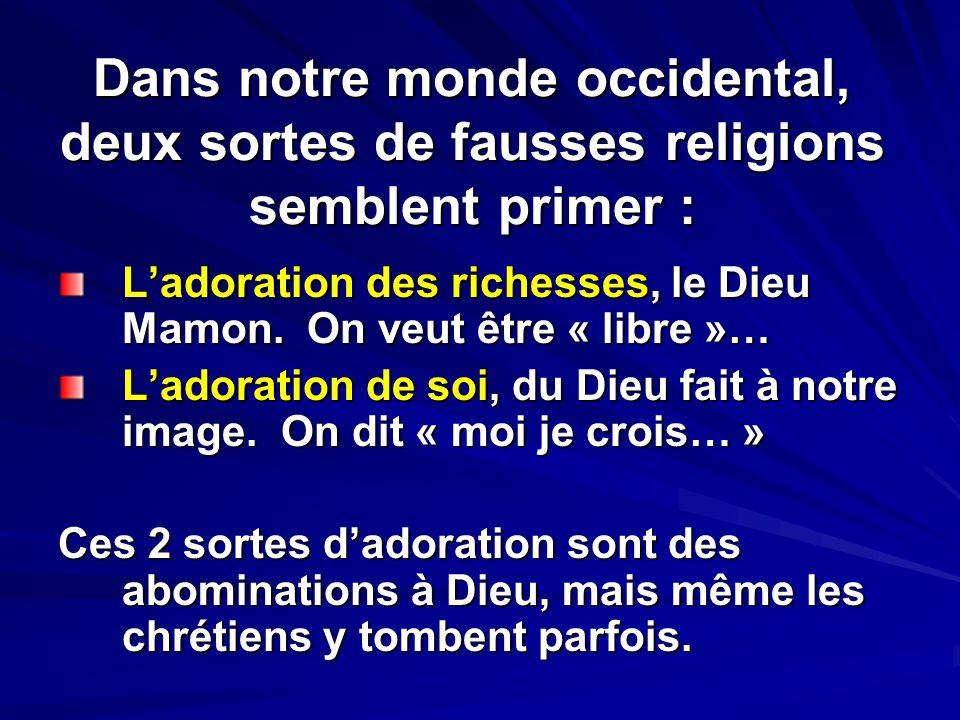Dans notre monde occidental, deux sortes de fausses religions semblent primer :