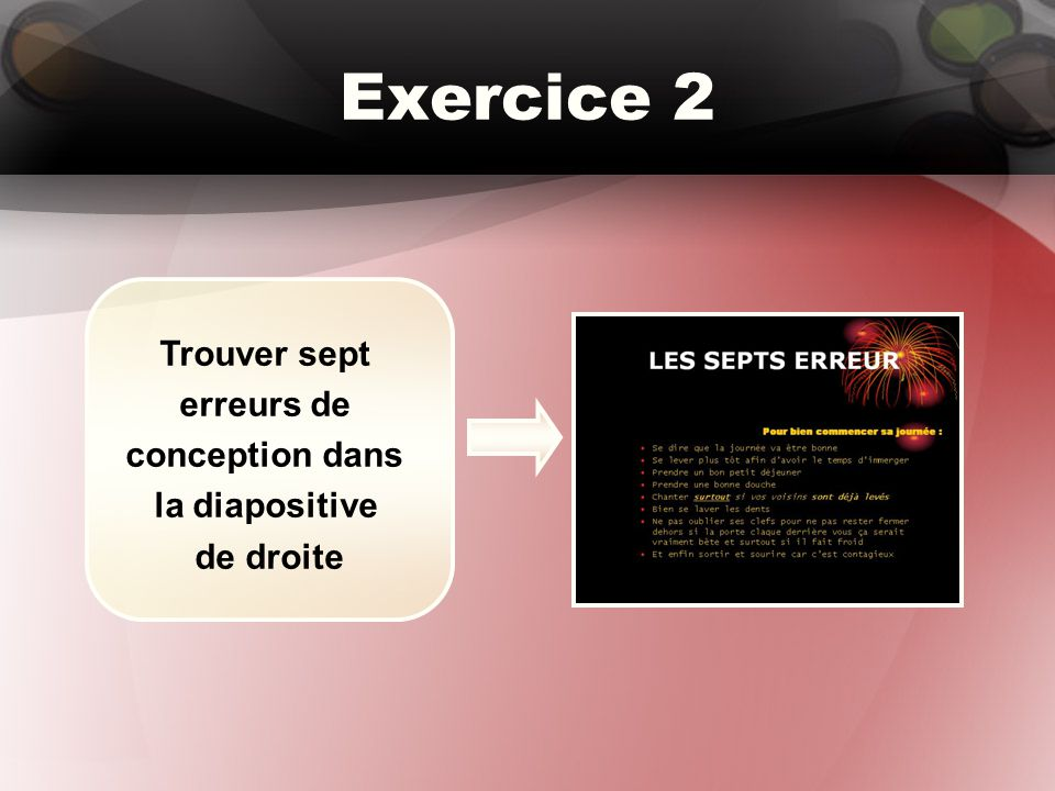 Exercice 2 Trouver sept erreurs de conception dans la diapositive