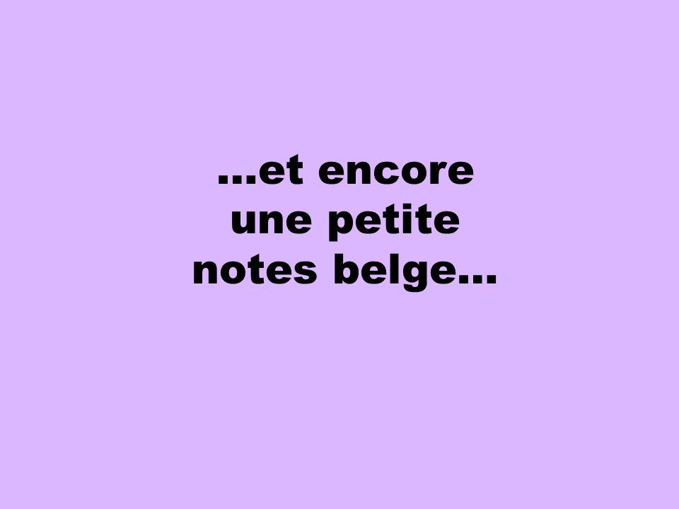 …et encore une petite notes belge…