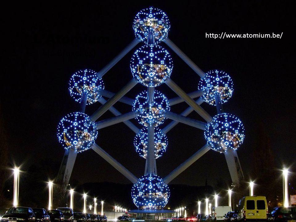 L'Atomium (à Bruxelles) http://www.atomium.be/