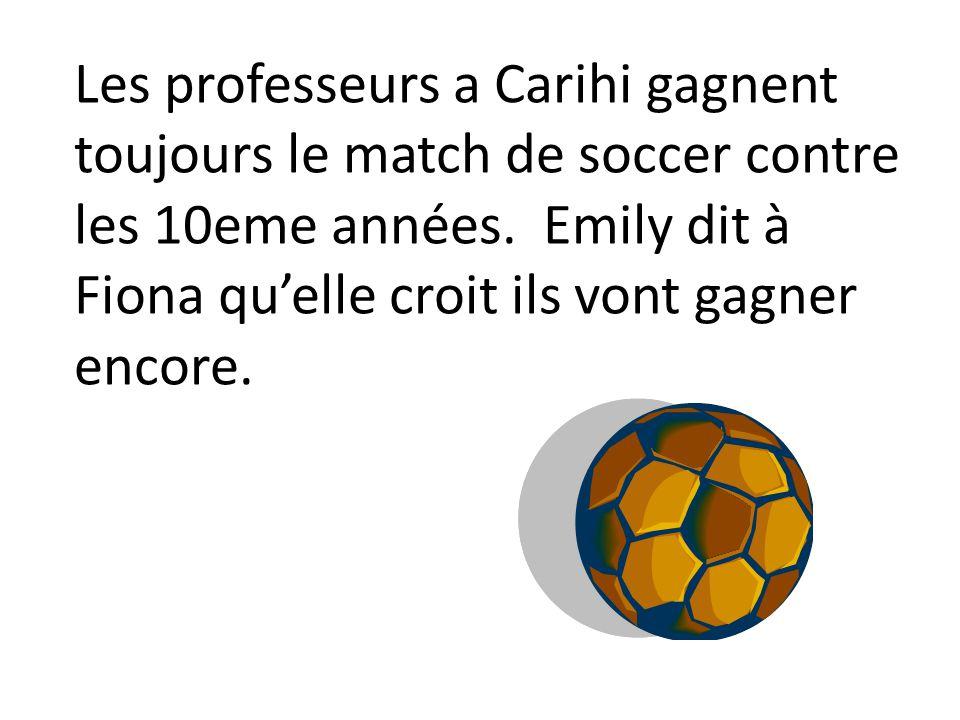 Les professeurs a Carihi gagnent toujours le match de soccer contre les 10eme années.