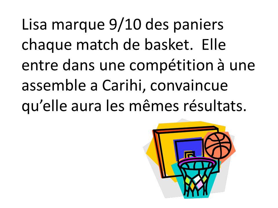 Lisa marque 9/10 des paniers chaque match de basket
