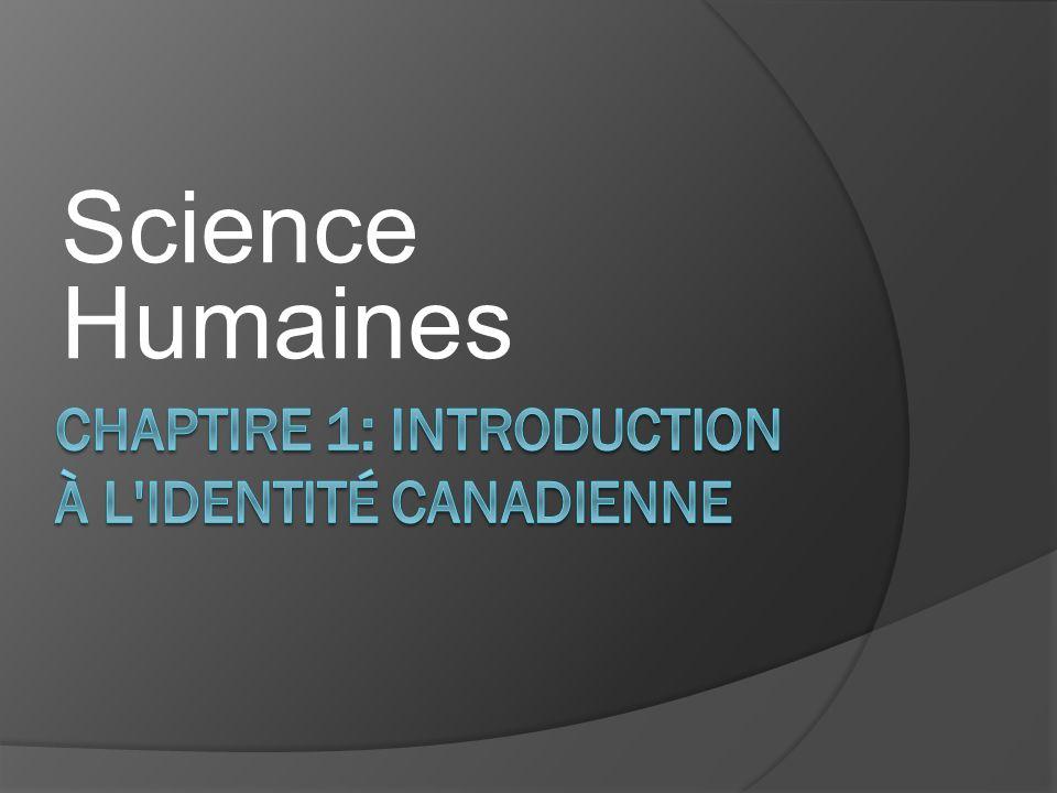 Chaptire 1: Introduction à l Identité canadienne