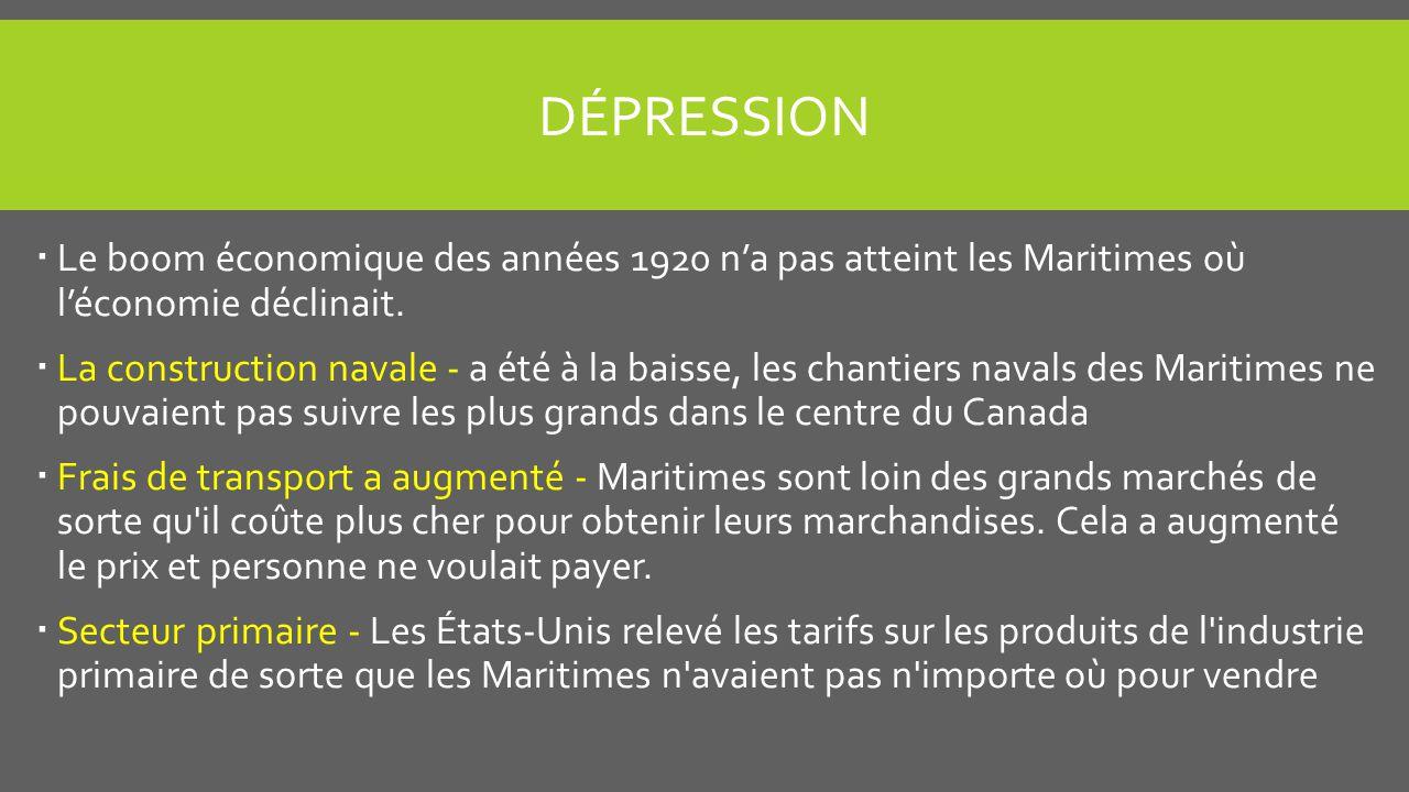 Dépression Le boom économique des années 1920 n'a pas atteint les Maritimes où l'économie déclinait.
