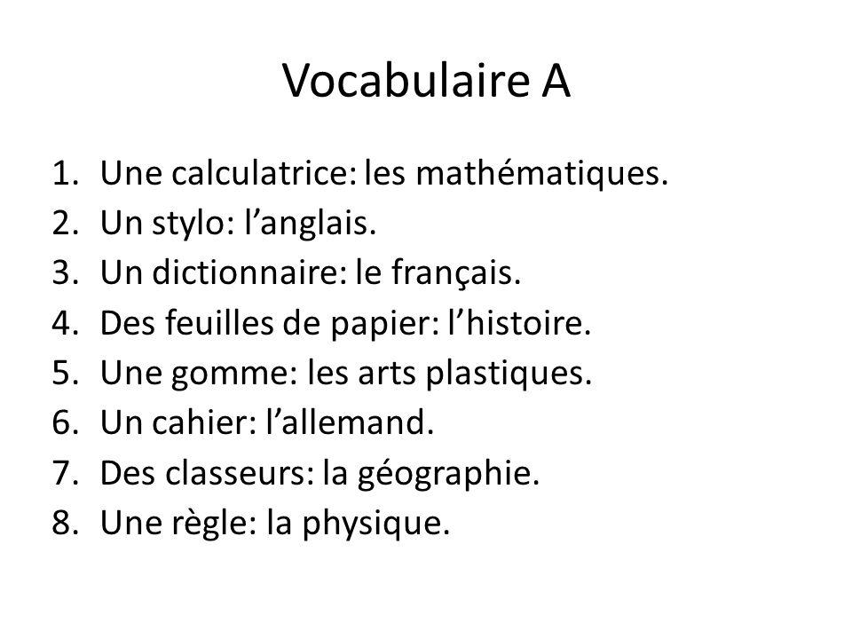 Vocabulaire A Une calculatrice: les mathématiques.