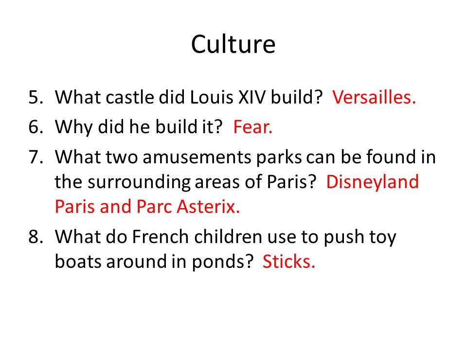 Culture What castle did Louis XIV build Versailles.