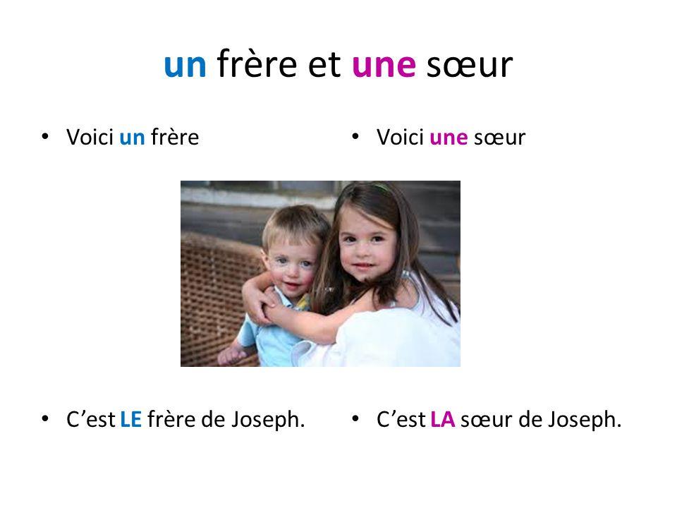 un frère et une sœur Voici un frère C'est LE frère de Joseph.