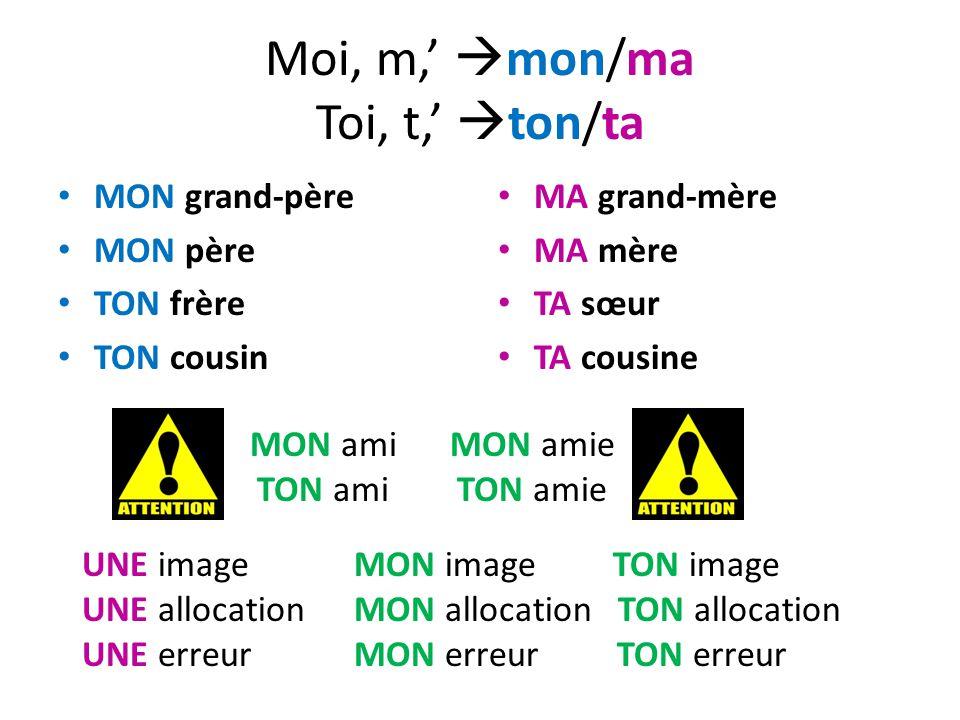 Moi, m,' mon/ma Toi, t,' ton/ta