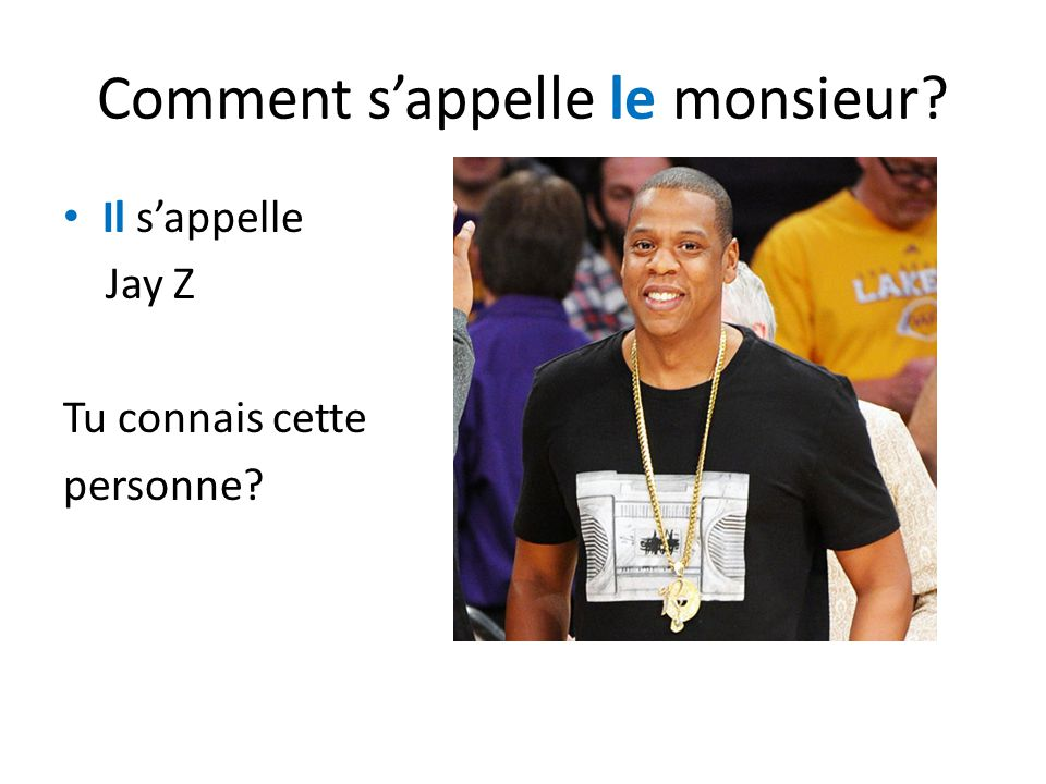 Comment s'appelle le monsieur