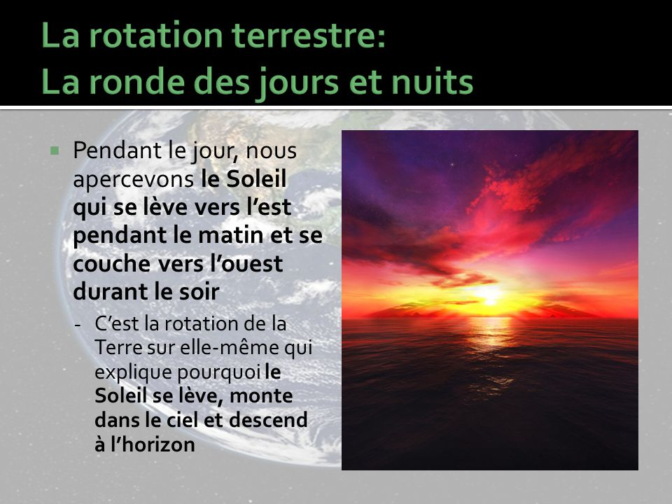 La terre et l espace les ph nom nes astronomiques ppt video online t l charger - Le soleil se couche a l ouest ...