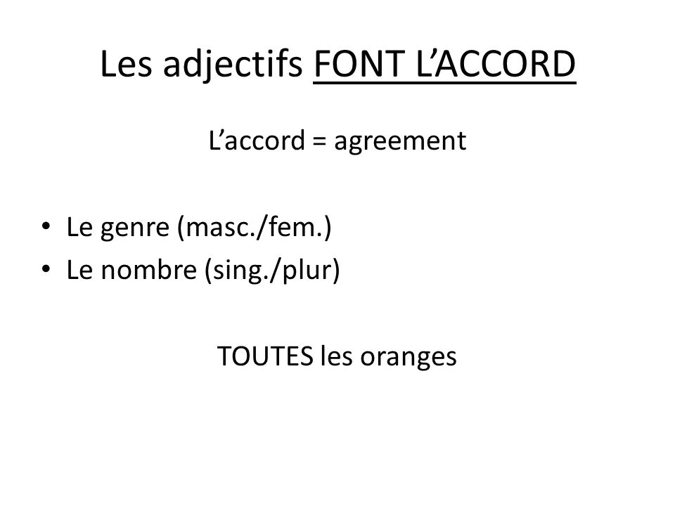Les adjectifs FONT L'ACCORD