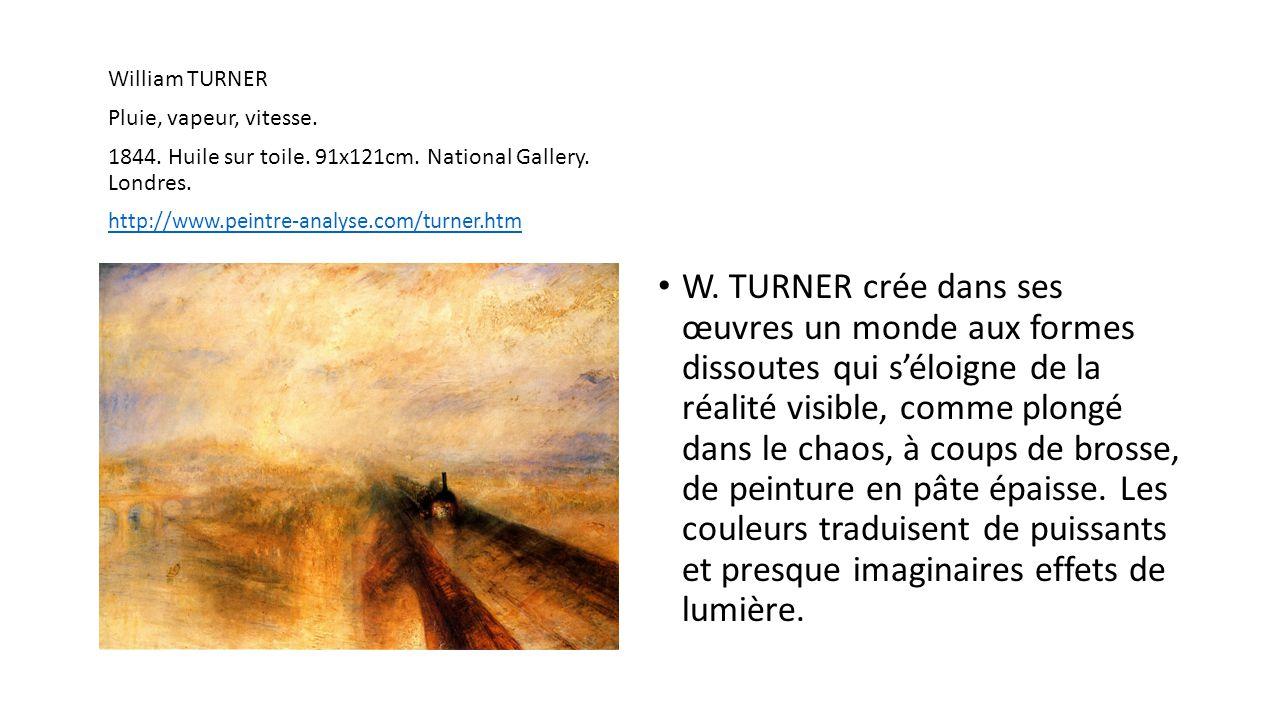 William TURNER Pluie, vapeur, vitesse. 1844. Huile sur toile. 91x121cm. National Gallery. Londres.