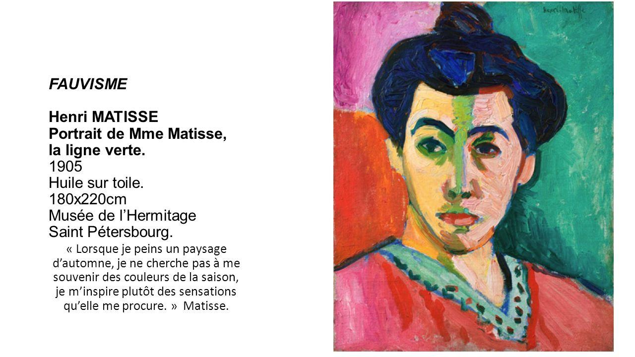 FAUVISME FAUVISME Henri MATISSE Portrait de Mme Matisse, la ligne verte. 1905 Huile sur toile. 180x220cm Musée de l'Hermitage Saint Pétersbourg.