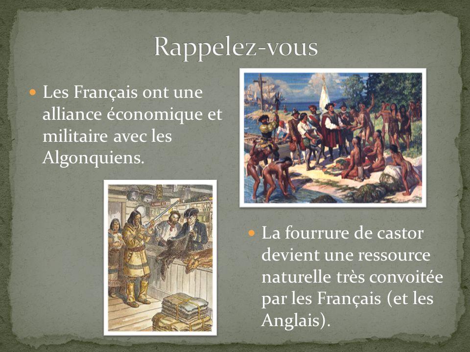 Rappelez-vous Les Français ont une alliance économique et militaire avec les Algonquiens.