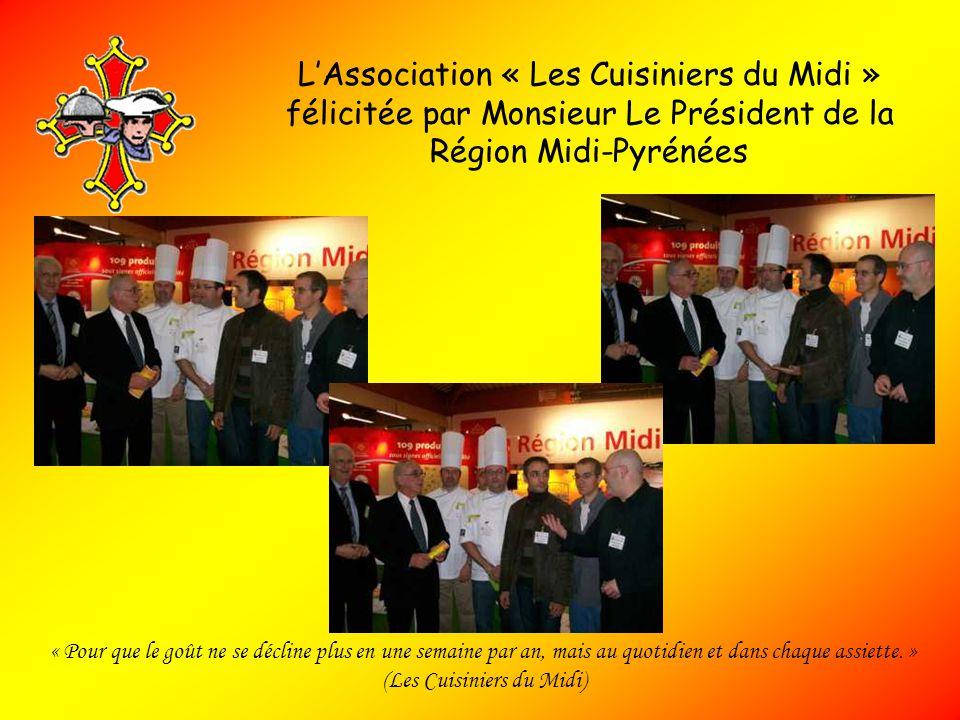 L'Association « Les Cuisiniers du Midi » félicitée par Monsieur Le Président de la Région Midi-Pyrénées