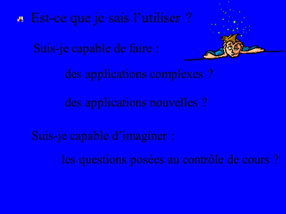 Suis-je capable de faire :