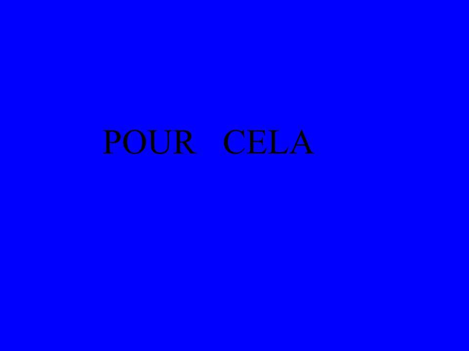POUR CELA