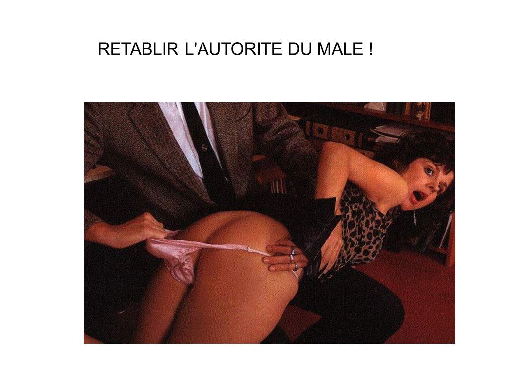 RETABLIR L AUTORITE DU MALE !