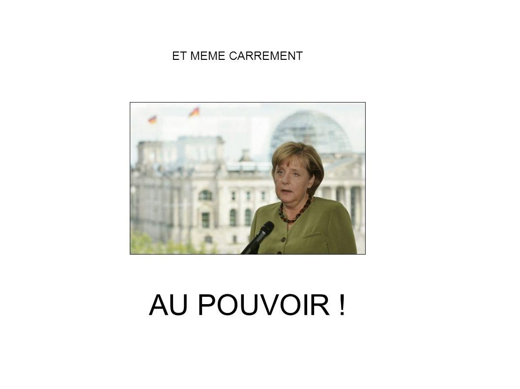 ET MEME CARREMENT AU POUVOIR !
