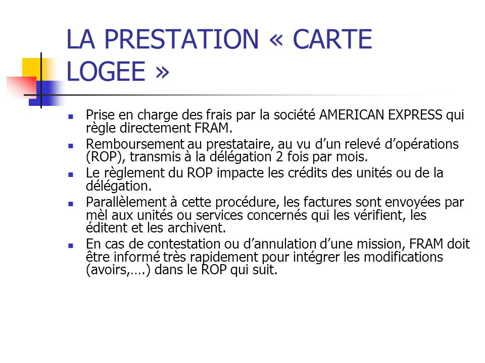 LA PRESTATION « CARTE LOGEE »