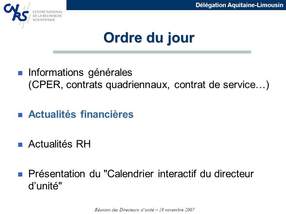 Ordre du jour Informations générales (CPER, contrats quadriennaux, contrat de service…) Actualités financières.