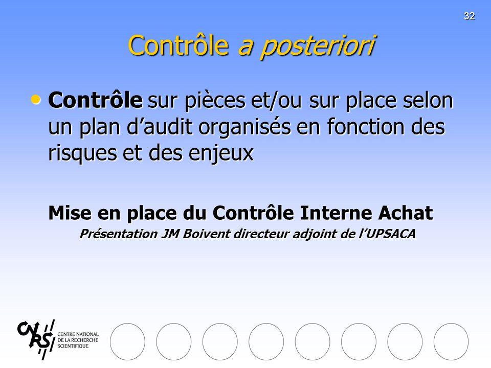 31/03/2017 Contrôle a posteriori. Contrôle sur pièces et/ou sur place selon un plan d'audit organisés en fonction des risques et des enjeux.